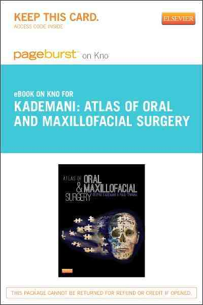 Atlas of Oral and Maxillofacial Surgery Pageburst E-book on Kno Retail Access Card By Kademani, Deepak/ Tiwana, Paul