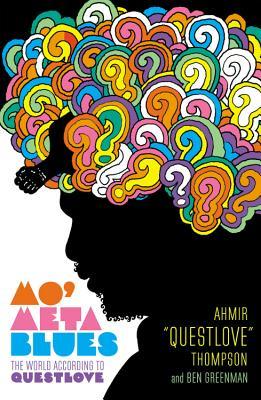 Mo' Meta Blues By Thompson, Ahmir/ Greenman, Ben