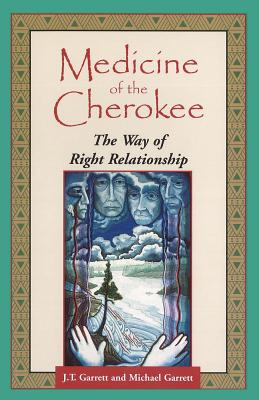 Medicine of the Cherokee By Garrett, J. T./ Garrett, Michael Tlanusta